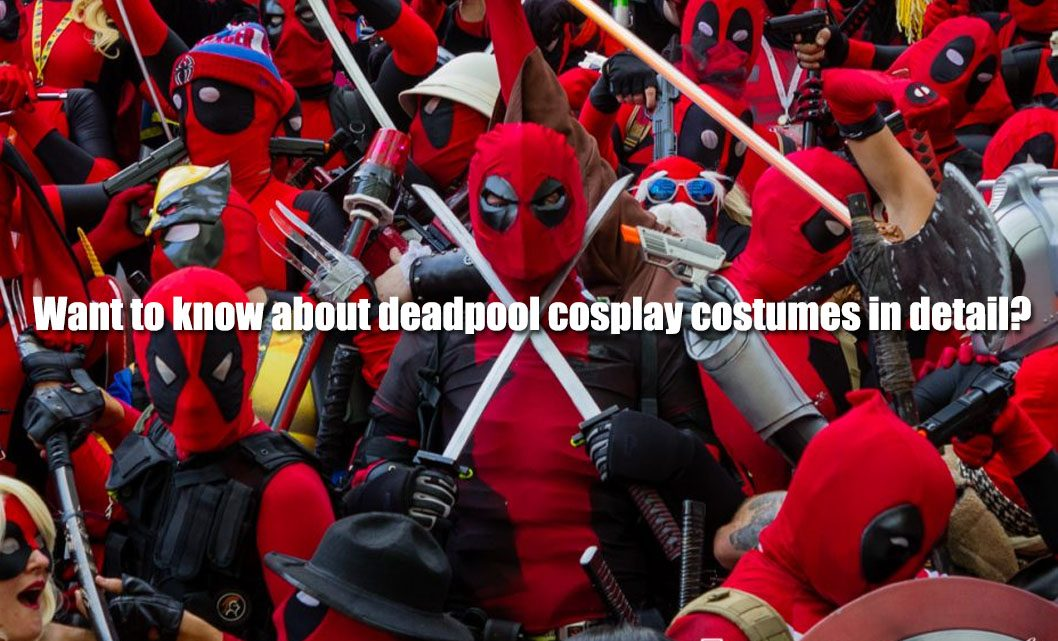 Want to know about deadpool cosplay costumes in detail?
