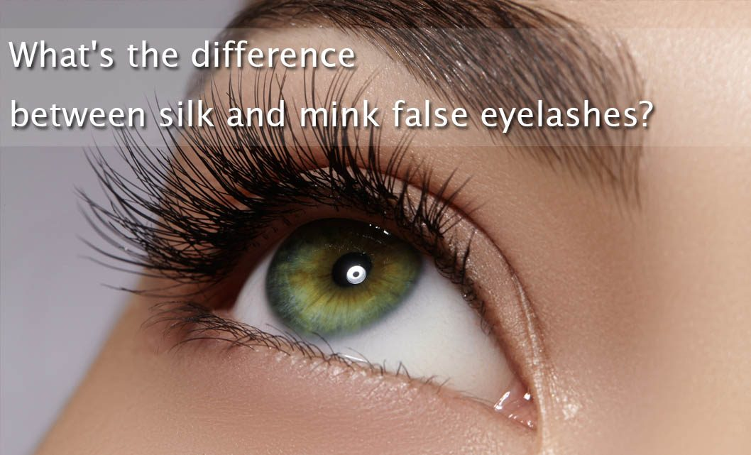 What's the difference between silk and mink false eyelashes?